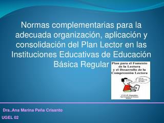 Dra..Ana Marina Peña Crisanto UGEL 02
