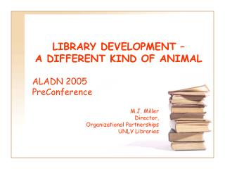 LIBRARY DEVELOPMENT –  A DIFFERENT KIND OF ANIMAL