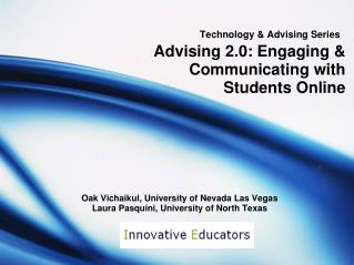Technology & Advising Series Advising 2.0: Engaging & Communicating with Students Online