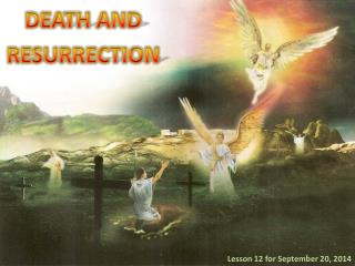 DEATH AND RESURRECTION