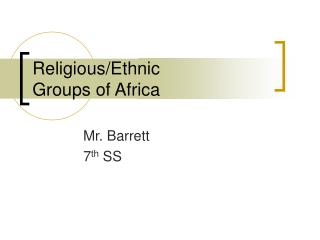 Religious/Ethnic  Groups of Africa