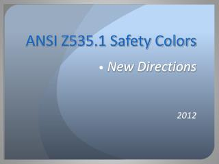 ANSI Z535.1 Safety Colors • New Directions 2012