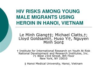 HIV RISKS AMONG YOUNG MALE MIGRANTS USING HEROIN IN HANOI, VIETNAM