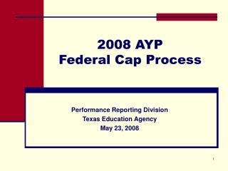 2008 AYP  Federal Cap Process