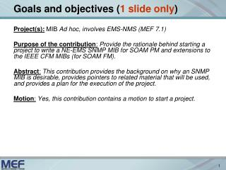 Goals and objectives ( 1 slide only )