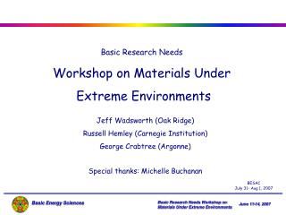 Basic Research Needs Workshop on Materials Under  Extreme Environments
