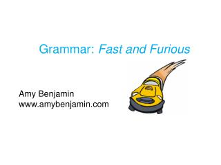 Grammar:  Fast and Furious