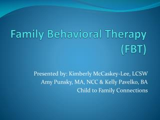 Family Behavioral Therapy (FBT)