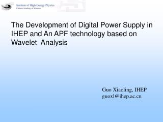 The Development of Digital Power Supply in IHEP and An APF technology based on Wavelet  Analysis