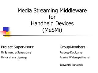 Media Streaming Middleware  for  Handheld Devices (MeSMi)