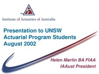 Presentation to UNSW Actuarial Program Students August 2002