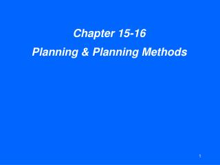 Chapter 15-16 Planning & Planning Methods