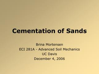 Cementation of Sands
