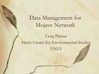 Data Management for Mojave Network