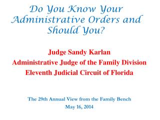 Do You Know Your Administrative Orders and Should You?