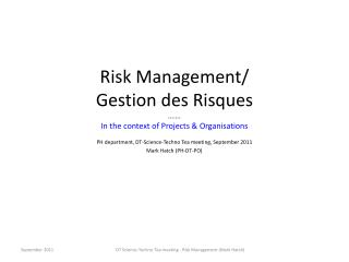 Risk Management/ Gestion des Risques ……. In the context of Projects & Organisations