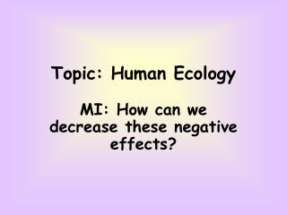 Topic: Human Ecology