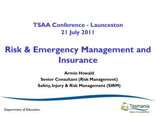 TSAA Conference - Launceston  21 July 2011 Risk & Emergency Management and Insurance