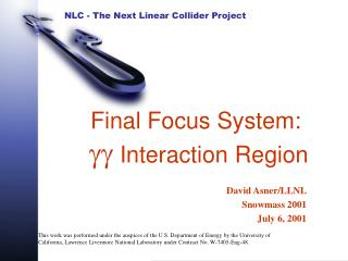 Final Focus System: gg  Interaction Region