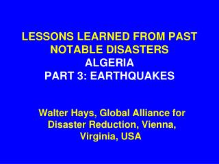 LESSONS LEARNED FROM PAST NOTABLE DISASTERS ALGERIA PART 3: EARTHQUAKES