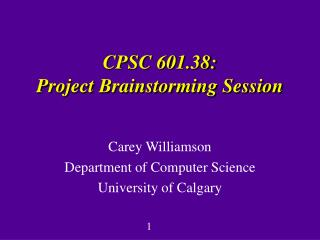 CPSC 601.38: Project Brainstorming Session