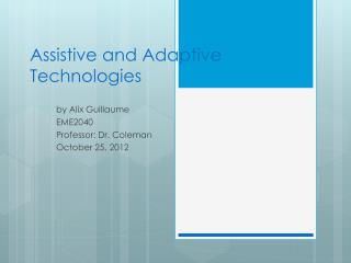 Assistive and Adaptive Technologies