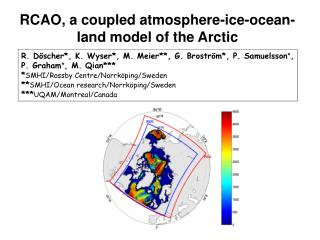 RCAO, a coupled atmosphere-ice-ocean-land model of the Arctic