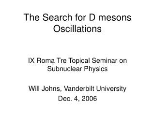 The Search for D mesons Oscillations
