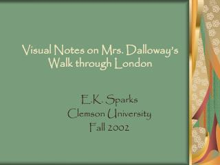Visual Notes on Mrs. Dalloway ' s Walk through London