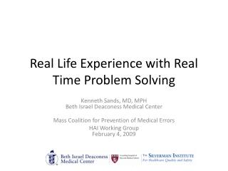 Real Life Experience with Real Time Problem Solving