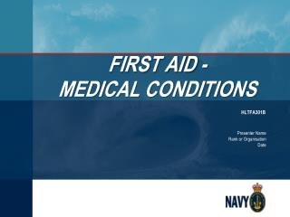 FIRST AID -  MEDICAL CONDITIONS