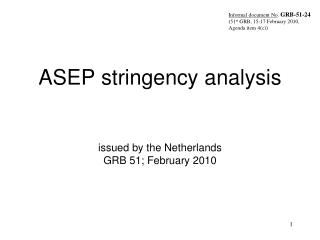 ASEP stringency analysis issued by the Netherlands GRB 51; February 2010