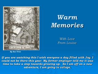 Warm Memories With Love  From Louise
