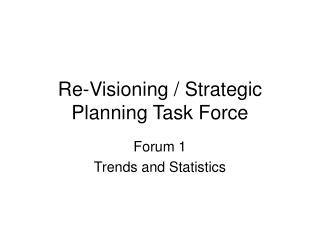 Re-Visioning / Strategic Planning Task Force