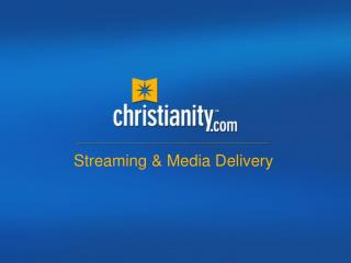 Streaming & Media Delivery