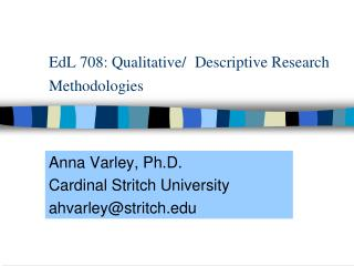 EdL 708: Qualitative/ Descriptive Research Methodologies