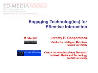 Engaging Technolog(ies) for Effective Interaction Jeremy R. Cooperstock