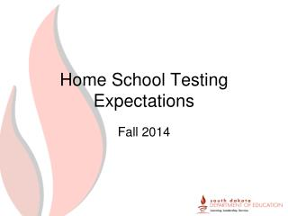 Home School Testing Expectations