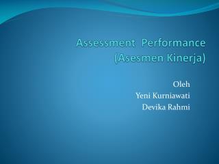 Assessment  Performance  ( Asesmen K inerja )
