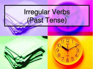 Irregular Verbs  (Past Tense)