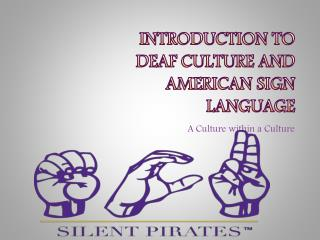 Introduction to Deaf Culture and American Sign Language