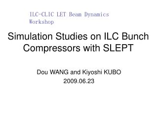 Simulation Studies on ILC Bunch Compressors with SLEPT