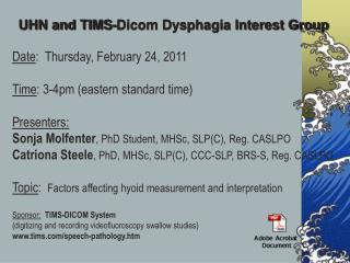 UHN and TIMS-Dicom Dysphagia Interest Group Date :  Thursday, February 24, 2011