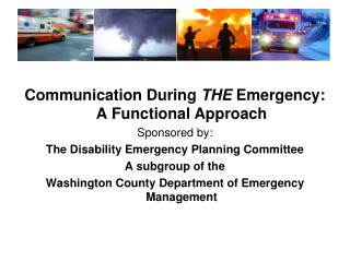 Communication During  THE  Emergency:     A Functional Approach Sponsored by: