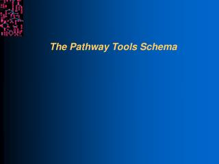 The Pathway Tools Schema