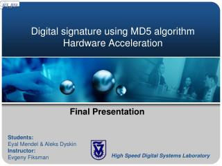 Digital signature using MD5 algorithm Hardware Acceleration