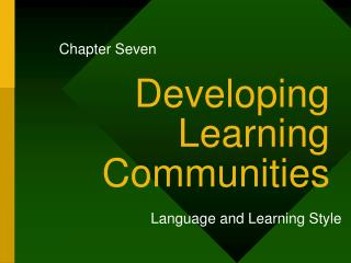 Developing Learning Communities