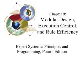 Chapter 9: Modular Design, Execution Control, and Rule Efficiency