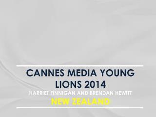 CANNES  MEDIA YOUNG  LIONS 2014 HARRIET FINNIGAN AND BRENDAN HEWITT NEW ZEALAND