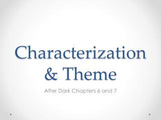 Characterization & Theme